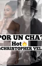 -POR UN CHAT-Christopher Vélez y tu-HOT🔥 by Develez23
