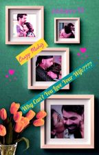 Why can't you love your wife??? - (Completed) Abhigya TS by Crazymahiz by crazymahiz