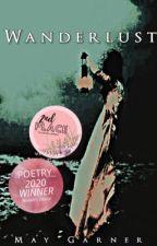 WANDERLUST [poetry] by MayGarner