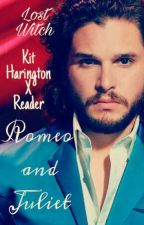 Romeo and Juliet - Kit Harington X Reader by LostWitch
