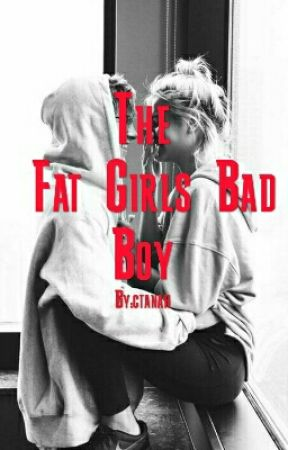 The Fat Girl's Bad Boy by ctanah
