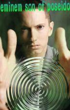 Eminem, son of Poseidon *On Hold* by sagariolily