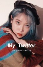 My Twitter • IU | ON HOLD by _kimttaessi