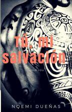 TÚ, MI SALVACIÓN    #WAwards2018 by Noemi89D