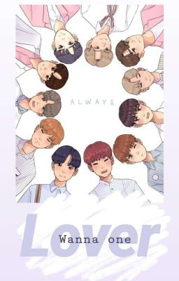 Đọc truyện LOVERS | Wanna One