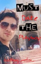 Must Date The Playboy (Smosh Fanfic) by kalelthony_melian_