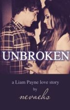 Unbroken [One Direction - Liam Payne Fanfic] by nevaehs