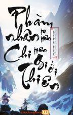 Phàm Nhân Tu Tiên Chi Tiên Giới Thiên (PHÀM NHÂN TU TIÊN 2) by chochanghary