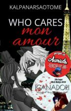 Who cares mon amour 【LadyNoir, Marichat, Ladrien y Adrinette】MLB #RA2018 by KalpanaRSaotome