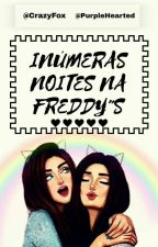 FNAF - Inúmeras Noites Na Freddy's by -_Bexy_The_Fox_-