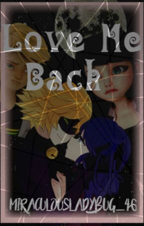 Love Me Back~MariChat by MiraculousLadybug_46