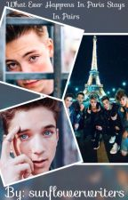 What Happens In Paris Stays In Paris [{Daniel Seavey}] by Imcamryncox