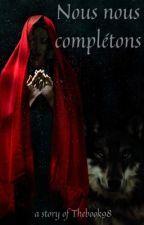 Nous nous complétons [ En correction ] by thebook98