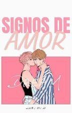 Signos de amor [ZODIACO] [Yaoi/Gay] by Abby_Jessy_Chan