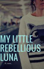 My Little Rebellious Luna by delicatelysadnerd