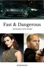 Fast and Dangerous by Bigbang93