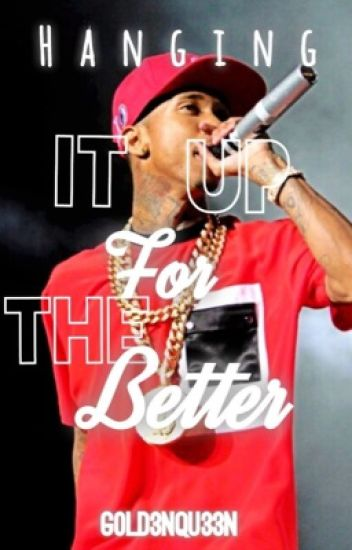 Hanging It Up For The Better. (Tyga Love Story♥)