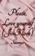 Please, Love yourself (JinKook) by starmyo