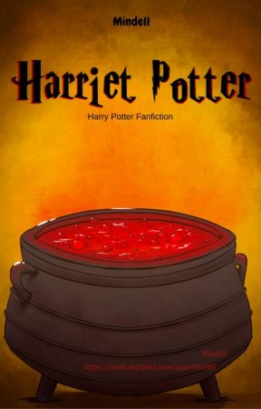 Harriet Potter - Harry Potter Fanfiction by Mindell