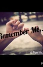Remember Me..? by Thats0Hailie