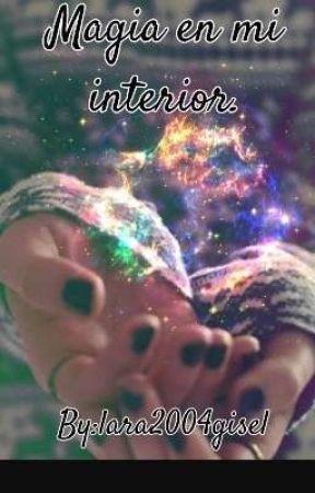 Magia en mi interior. by lara2004gisel