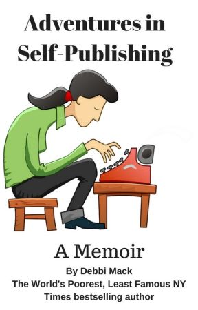 Adventures in Self-Publishing: Part Two -- After Closing the Law Office by DebbiMack