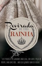 Revirada de Uma Rainha by LorenaAJ13