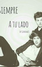 Siempre A Tu Lado//Larry Stylinson  by CathinaLS