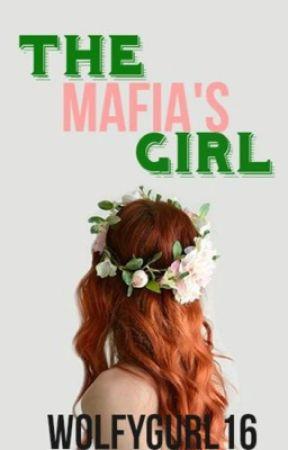 Mafia's Girl by WolfyGurl16