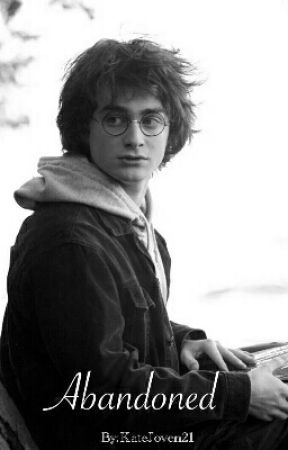 Abandoned - A Harry Potter FanFiction - The