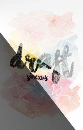 Draft. (Rant Book) by sinexus