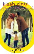 kisah cinta Ali & Khodijah 2 by miraaarami45