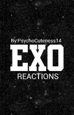 EXO reactions by PsychoCuteness14