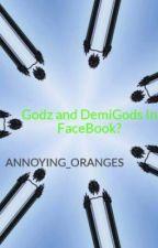 Godz and DemiGods In FaceBook?(DISCONTINUED) by AmazingEye