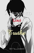 A Hundred Lies and Zero Truths by FallDown5