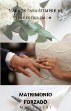 *Matrimonio Forzado*|MB Temp.1| by MarianaBG1
