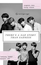 There's a Sad Story Than Sadness +BTS by mnyoongie