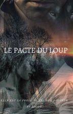 Le pacte du loup. tome 1(interdite au moins de 🔞)  by Liloudu60