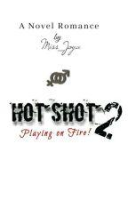 HOT SHOT by Miss_Joya