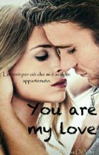 You are my love by SimonaDeVito1