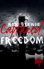 Captured Freedom by rynstewie60014