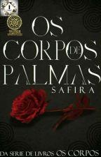 Os Corpos de Palmas by _safirah_