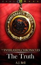 The Everlands Chronicles: The Truth -Chapter One by AJBellBooks