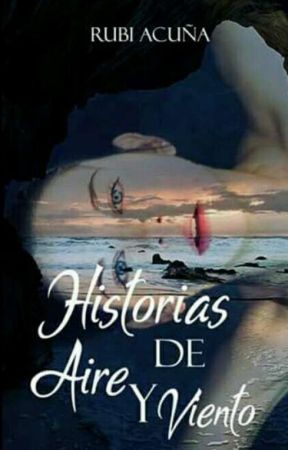 Historias De Aire Y Viento  by RubiCarolinaAcuaHera