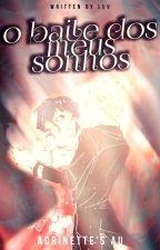 O Baile Dos Meus Sonhos- A love story by LuBugboo