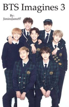 BTS Imagines 3 (Complete) by JiminsJams97