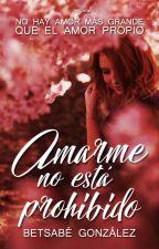 AMARME NO ESTA PROHIBIDO. by BetsabVargas7