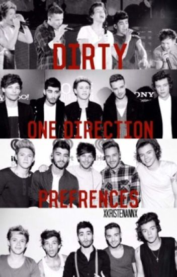 DIRTY One Direction Preferences.