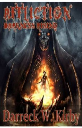 Affliction: Darkness Rising (Book 2) by Darreck_W_Kirby