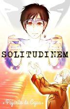 Solitudinem by PajaritodeAgua